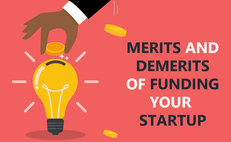Merits And Demerits Of Funding Your Startup