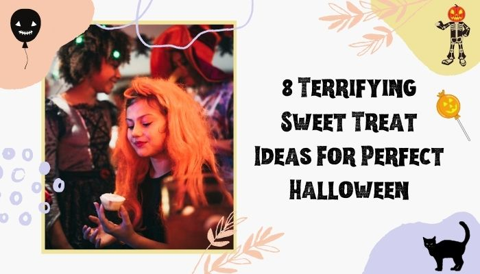 8 Terrifying Sweet Treat Ideas for Perfect Halloween