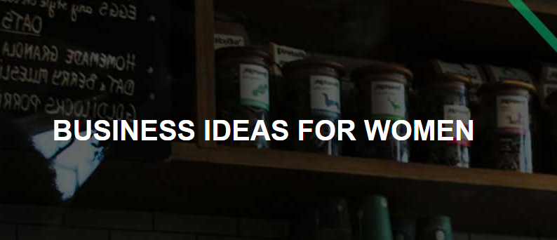 Business Ideas For Women 1