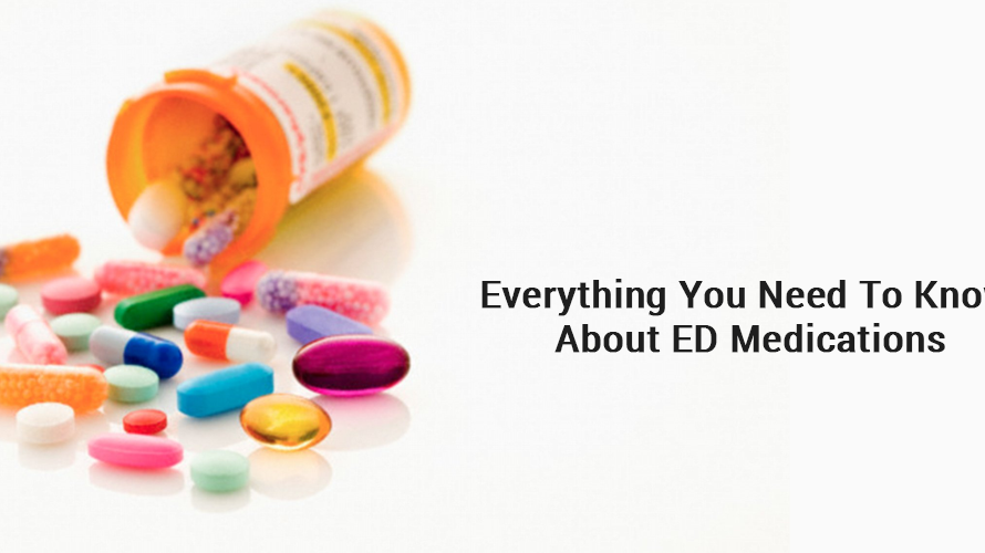 Everything You Need To Know About ED Medications